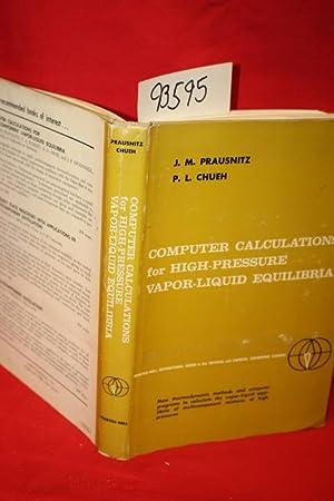 Computer Calculations for High-Pressure Vapor-Liquid Equilibria: Prausnitz, J. M.; Chueh, P. L.