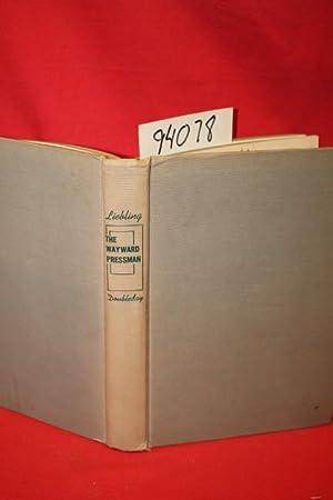 The Wayward Pressman: Liebling, A. J.