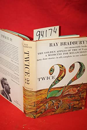 Twice Twenty-Two the Golden Apples of the Sun a Medicine for Melancholy: Bradbury, Ray