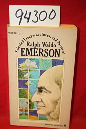 Selected Essays, Lectures and Poems of Ralph: Emerson, Ralph Waldo