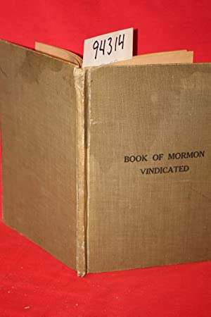 The Book of Mormon Vindicated: Smith, Elder I. M.