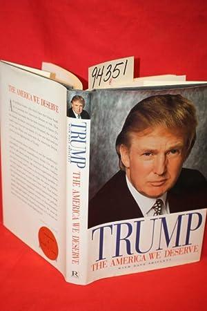 The America We Deserve: Trump, Donald J.; Shiflett, Dave