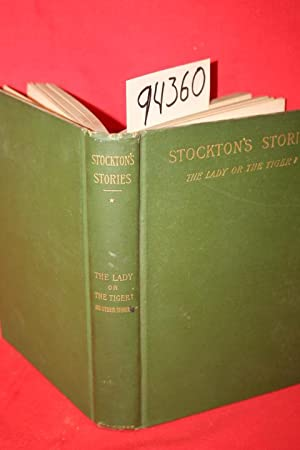 Stockton's Stories the Lady, or the Tiger? and Other Stories: Stockton, Frank R.