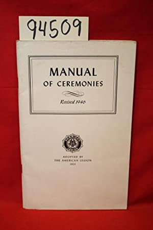 Manual of Ceremonies: The American Legion INDIANAPOLIS, INDIANA
