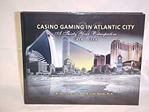 Casino Gaming in Atlantic City, A Thirty Year Retrospect 1978-2008: Tyrrell, Broan; Posner, Israel ...