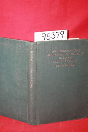 The Historical and Geographical Sources Used by Silius Italicus: Nicol, John