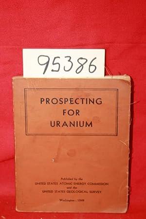 Prospecting for Uranium: United States Atomic Energy Commision