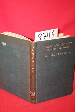 Field Astronomy for Engeers and Surveyors: Clark, David