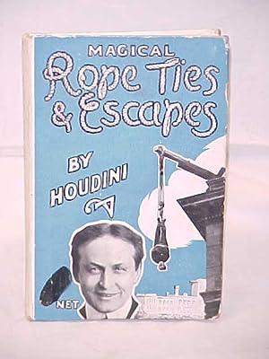 Magical Rope Ties & Escapes Renumbered 90218: Houdini; Harry Kellar