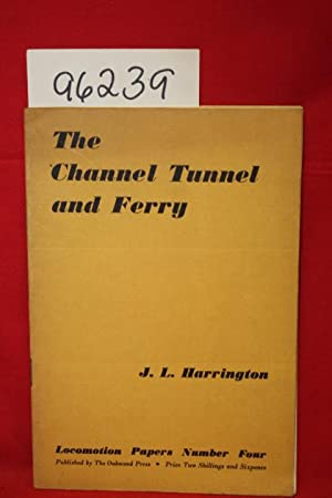 The Channel Tunnel and Ferry: Harrington, J.L.