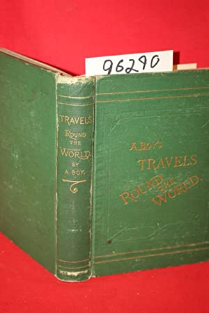 Round the World including a Residence in Victoria, and a Journey by Rail Across North America: A ...