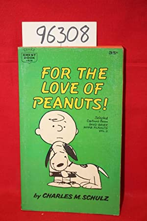 For the Love of Peanuts selected cartoons: Schulz, Charles M.