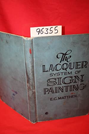 The Lacquer System of Sign Painting: Matthews, E. C.
