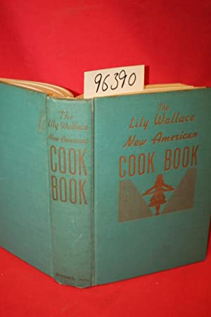 The Lily Wallace New American Cook Book: Wallace, Lily Haxworth