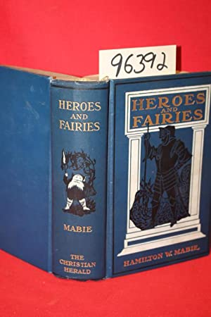 Heroes and Faries: Tales Every Child Should Know: Mabie, Hamilton Wright