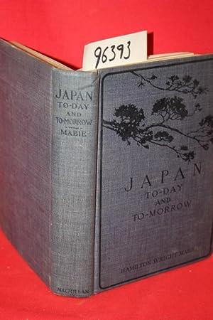Japan To-Day and To-Morrow: Mabie, Hamilton Wright