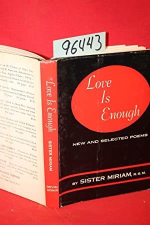 Love is Enough New and Selected Poems: Miriam, Sister