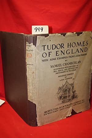 Tudor Homes of England With Some Examples from Later Periods: Chamberlain, Samuel