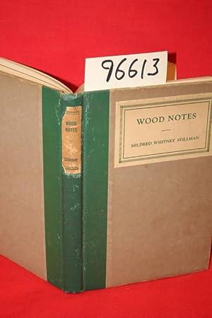 Wood Notes: Stillman, Mildred Whitney