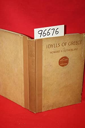Idylls of Greece: Sutherland, Howard V.