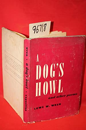 A Dog's Howl and Other Poems: Wren, Lowe W.