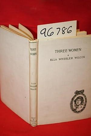 Three Women: Wilcox, Ella Wheeler