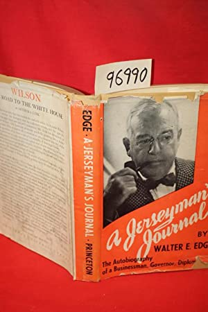 A Jerseyman's Journal: the Autobiography of a Businessman, Governor, Diplomat: Edge, Walter E.