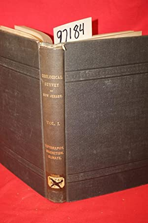 Final Report of the State Geologist Vol. I Topography, Magnetism, Climate: Cook, Geo H.