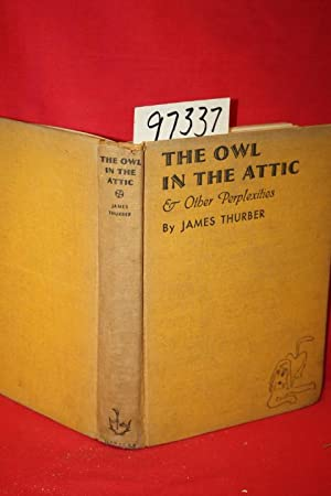 The Owl in the Attic and Other Perplexities: Thurber, James