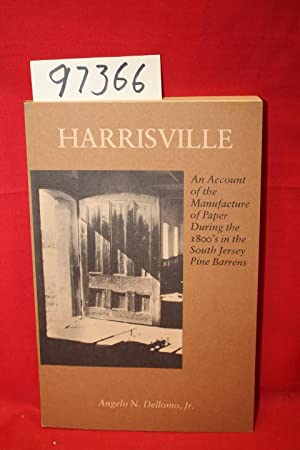Harrisville a Journey Down the Sugar Sand Roads of Yesteryear (SIGNED BY AUTHOR): Dellomo, Angelo N...