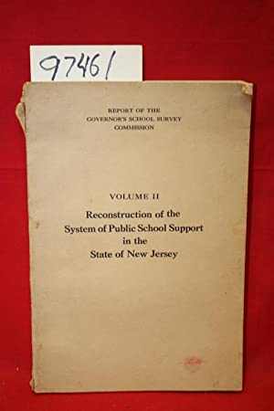 Volume II Reconstruction of the System of Public School Support in the State of New Jersey: ...