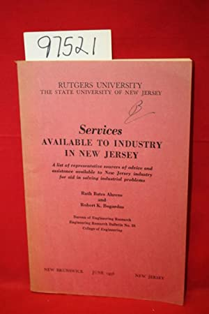 Services Available to Industry in New Jersey: Ahrens, Ruth Bates; Bogardus, Robert K.