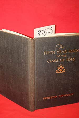 The Fifth Year Book of the Class of 1914 of Princeton University: Princeton University