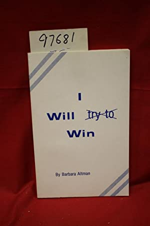I Will Try to Win (SIGNED BY AUTHOR): Altman, Barbara