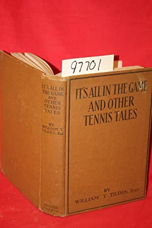 It's All in the Game and Other Tennis Tales: Tilden, William T.