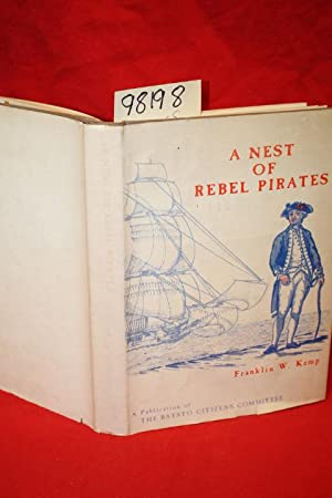 "A Nest of Rebel Pirates"" (SIGNED BY: Kemp, Franklin W.;"