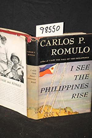 I See the Philippines Rise: Romulo, Carlos P.