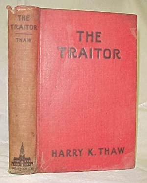 The Traitor: Thaw, Harry. K
