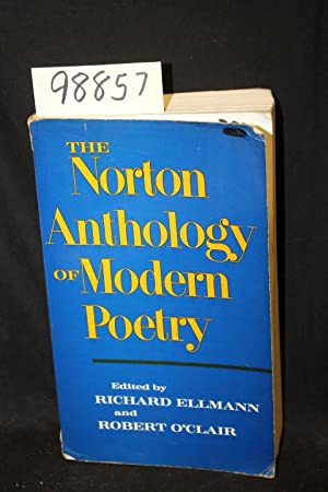 The Norton Anthology of Modern Poetry: Ellmen, Richard; O'Clair,