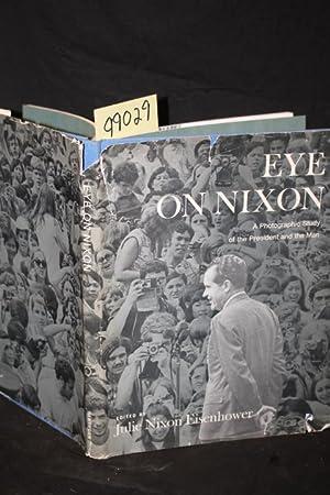 Eye on Nixon a Photographic Study of: Eisenhower, Julie Nixon;