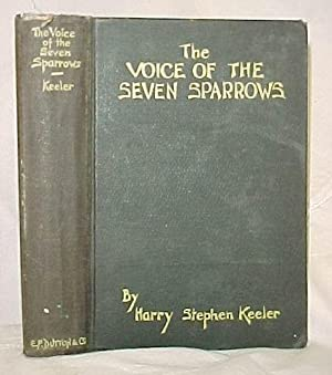 The Voice of the Seven Sparrows: Keeler, Harry Stephen