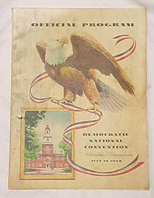 The Official Program of the Democratic National Convention 1948: Democratic National Convention ...