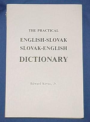 The Practical English-Slovak Slovak- English Dictionary: Kovac, Edward Jr