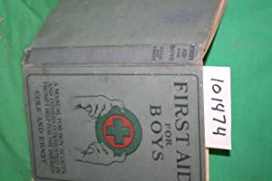 First Aid for Boys a Manual for: Cole, Norman B.;