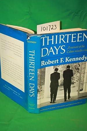 Thirteen Days a Memoir of the Cuban: Kennedy, Robert F.