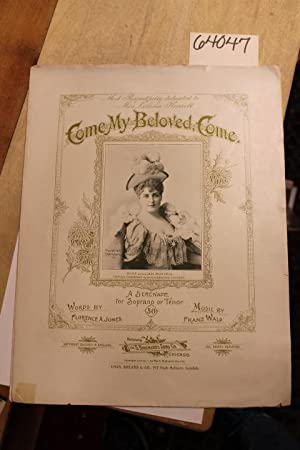 Come My Beloved, Come; Sheet Music; Dedicated to Lillian Russell: Jones, Florence & Wald, Franz
