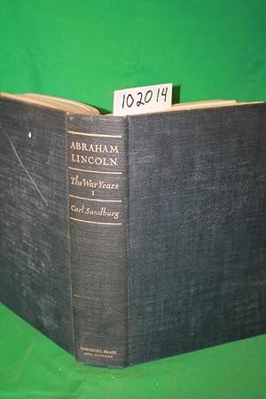 Abraham Lincoln the War Years (volume 1: Sandburg, Carl