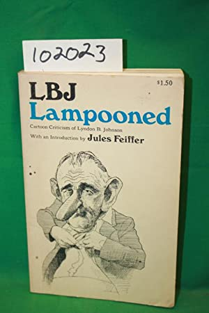 LBJ Lampooned Cartoon Criticism of Lyndon B.: Rosenblum, Sig; Antin,
