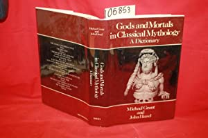 Gods and Mortals in Classical Mythology: A: Grant, Michael; Hazel,