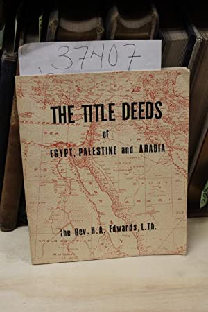 The Title Deeds of Egypt, Palestine, and Arabia: Edwards, Rev. H.A.